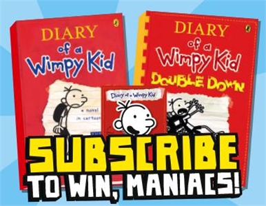 Subscribe NOW & you could WIN a Diary of a Wimpy Kid Prize Pack!