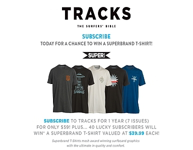 SUBSCRIBE NOW FOR A CHANCE TO WIN A SUPERBRAND T-SHIRT!