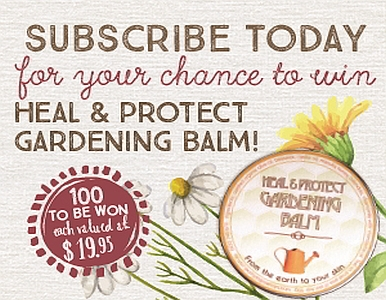 SUBSCRIBE TO ORGANIC GARDENER FOR A CHANCE TO WIN GARDENING BALM!