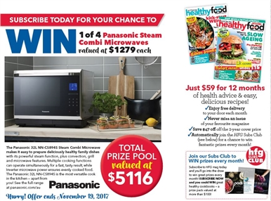SUBSCRIBE TODAY FOR YOUR CHANCE TO WIN A PANASONIC COMBI MICROWAVE!