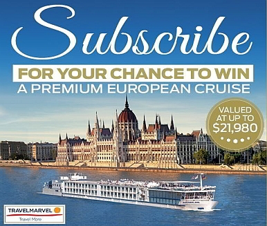 SUBSCRIBE FOR YOUR CHANCE TO WIN A PREMIUM EUROPEAN CRUISE!