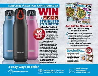 SUBSCRIBE TODAY FOR A CHANCE TO WIN A ZOKU STAINLESS STEEL BOTTLE!