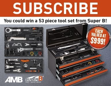 SUBSCRIBE FOR YOUR CHANCE TO WIN 1 OF 2 TOOL SETS FROM SUPER B!