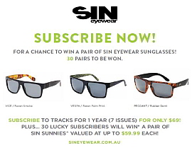 SUBSCRIBE NOW FOR YOUR CHANCE TO WIN A PAIR OF SIN SUNGLASSES!