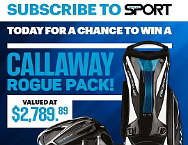 SUBSCRIBE TODAY FOR YOUR CHANCE TO WIN A CALLAWAY ROGUE GOLF PACK!