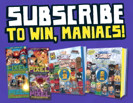 SUBSCRIBE NOW FOR A CHANCE TO WIN PIXEL RAIDERS & OOSHIES PRIZE PACK
