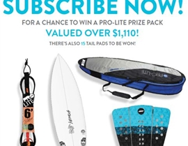 SUBSCRIBE NOW FOR YOUR CHANCE TO WIN A A PRO-LITE PRIZE PACK!