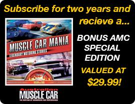 SUBSCRIBE FOR 2 YEARS AND RECEIVE A FREE MUSCLE CAR MANIA BOOK!