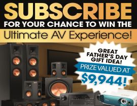 SUBSCRIBE FOR A CHANCE TO WIN AN AMAZING AUDIO VISUAL PACKAGE!