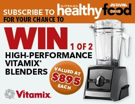 SUBSCRIBE NOW FOR YOUR CHANCE TO WIN 1 OF 2 VITAMIX BLENDERS!