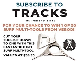 SUBSCRIBE TO TRACKS FOR YOUR CHANCE TO WIN A SURF MULTI-TOOL!