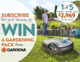 SUBSCRIBE FOR YOUR CHANCE TO WIN A GARDENA GARDENING PACK!