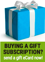 Buying a gift subscription? Send a Gift eCard Now!